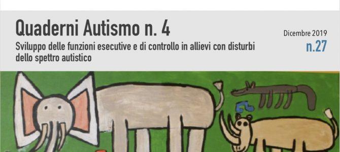"""Quaderno Autismo n.4- """"Sviluppo delle funzioni esecutive e di controllo in allievi con disturbo dello spettro autistico"""""""